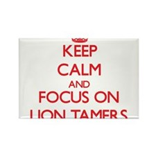 Keep Calm and focus on Lion Tamers Magnets