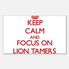Keep Calm and focus on Lion Tamers Decal