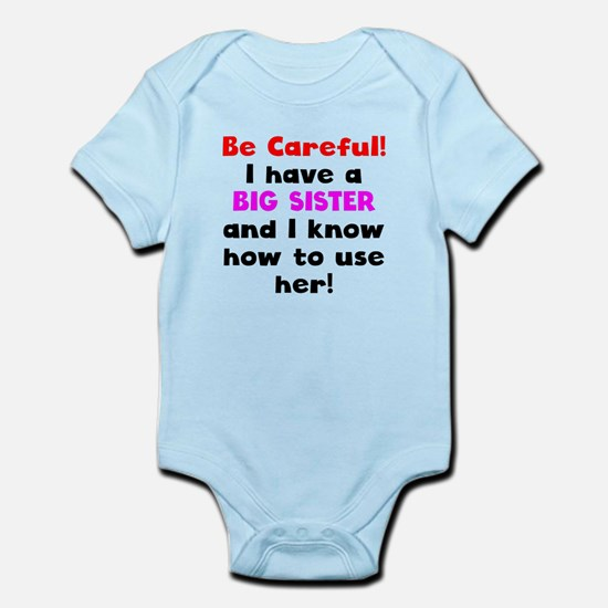 Be Careful I Have A Big Sister Body Suit