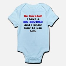 Be Careful I Have A Big Brother Body Suit