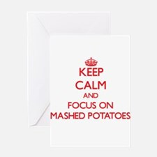 Keep Calm and focus on Mashed Potatoes Greeting Ca