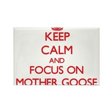 Keep Calm and focus on Mother Goose Magnets