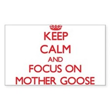 Keep Calm and focus on Mother Goose Decal