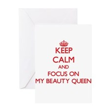 Keep Calm and focus on My Beauty Queen Greeting Ca