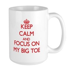 Keep Calm and focus on My Big Toe Mugs