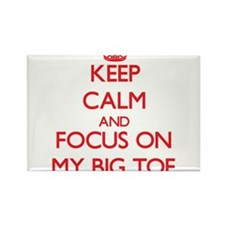 Keep Calm and focus on My Big Toe Magnets