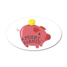 A Penny Earned Wall Decal