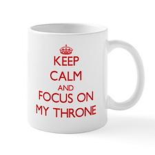 Keep Calm and focus on My Throne Mugs
