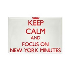 Keep Calm and focus on New York Minutes Magnets