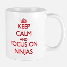 Keep Calm and focus on Ninjas Mugs