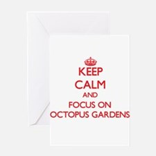 Keep Calm and focus on Octopus Gardens Greeting Ca