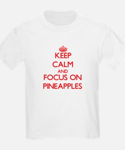 Keep Calm and focus on Pineapples T-Shirt