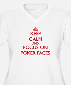 Keep Calm and focus on Poker Faces Plus Size T-Shi