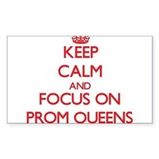 Keep Calm and focus on Prom Queens Decal