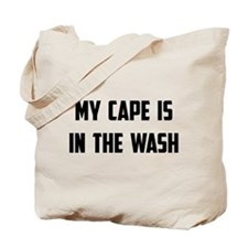 My Cape Is In The Wash Tote Bag