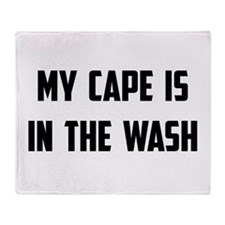 My Cape Is In The Wash Throw Blanket