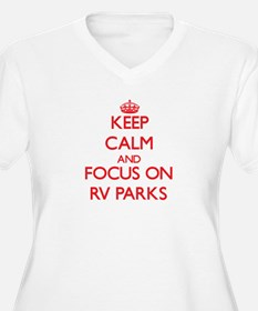 Keep Calm and focus on Rv Parks Plus Size T-Shirt