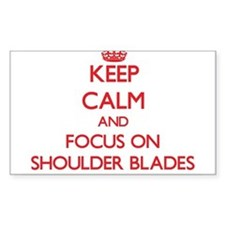Keep Calm and focus on Shoulder Blades Decal