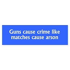 Guns cause crime like matches cause arson