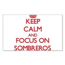 Keep Calm and focus on Sombreros Decal