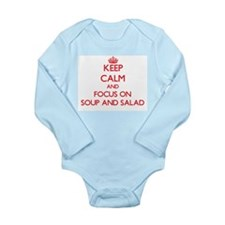 Keep Calm and focus on Soup And Salad Body Suit