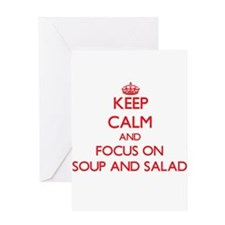Keep Calm and focus on Soup And Salad Greeting Car