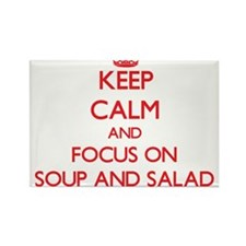 Keep Calm and focus on Soup And Salad Magnets