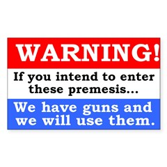 Warning! Enter and be shot.