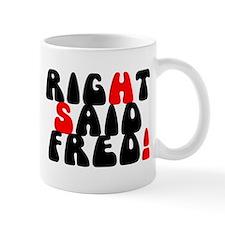 Right Said Fred! Mugs