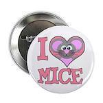 I Love (Heart) Mice Button