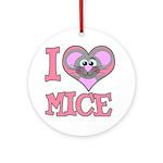 I Love (Heart) Mice Ornament (Round)