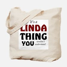 It's a Linda thing you wouldn't understan Tote Bag