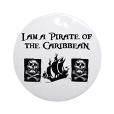 I am a Pirate of the Caribbea Ornament (Round)