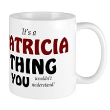 It's a Patricia thing you wouldn't unde Mug