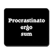 I procrastinate ergo I am Mousepad