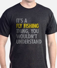 Its A Fly Fishing Thing T-Shirt