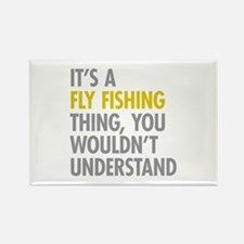 Its A Fly Fishing Thing Rectangle Magnet