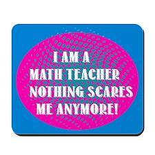 I am a Math Teacher... Mousepad
