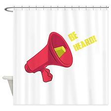 Be Heard Shower Curtain