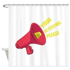Your Attention Please Shower Curtain