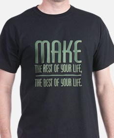 The Best of Your Life T-Shirt