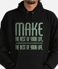 The Best of Your Life Hoodie (dark)