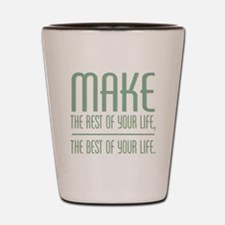 The Best of Your Life Shot Glass