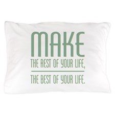 The Best of Your Life Pillow Case