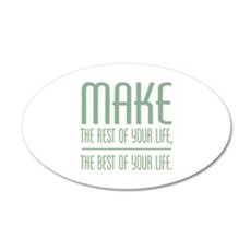 The Best of Your Life Wall Decal