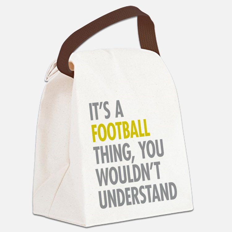 Its A Football Thing Canvas Lunch Bag
