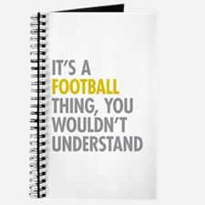 Its A Football Thing Journal