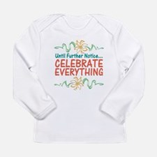 Celebrate Everything Long Sleeve Infant T-Shirt