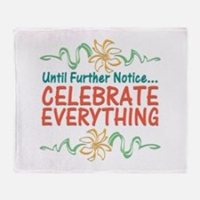 Celebrate Everything Throw Blanket