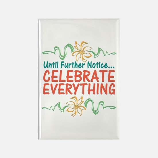 Celebrate Everything Rectangle Magnet